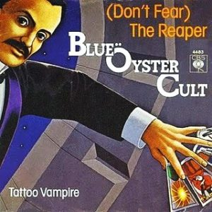Blue Öyster Cult's (Don't Fear) The Reaper