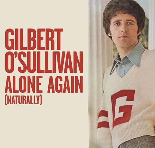 Gilbert O'Sullivan Alone Again (Naturally)