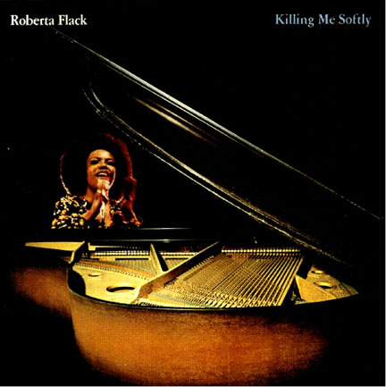 Roberta Flack's Killing Me Softly with His Song