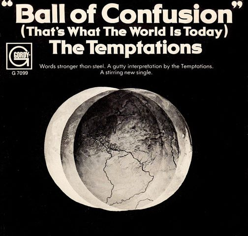 The Temptations Ball of Confusion (That's What the World Is Today)