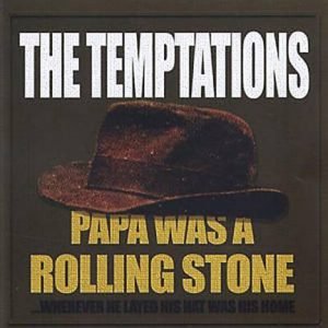 The Temptations' Papa was a Rolling Stone