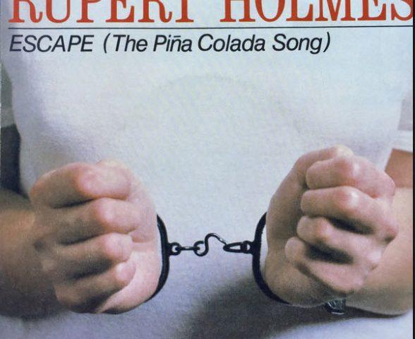 """""""Escape (The Piña Colada Song)"""" by Rupert Holmes"""