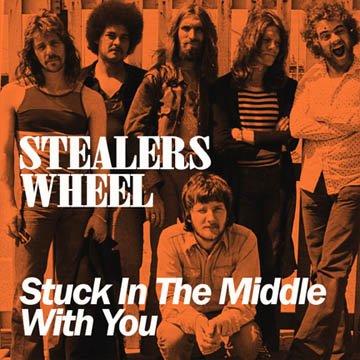 Stealers Wheel Stuck in the Middle with You